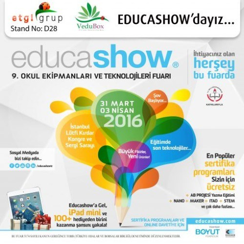 educashow 2016 Istanbul, 31 Mart - 03 Nisan Lütfi Kırdar Kongre ve Sergi Sarayı